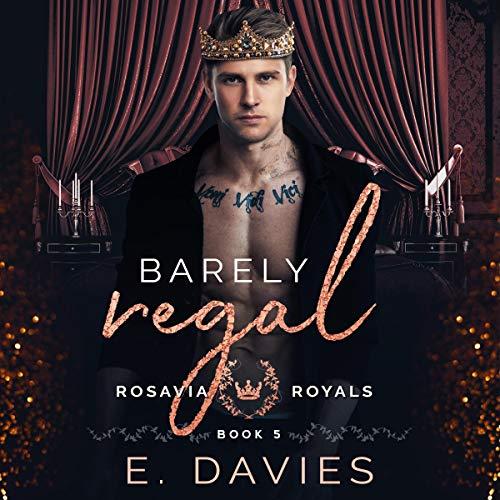 Barely Regal - Rosavian Royals